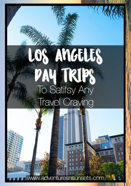 Over 45 Amazing Los Angeles Day Trips to satisfy any travel and wanderlust cravings - nature, beaches, art, luxury, city, and more!
