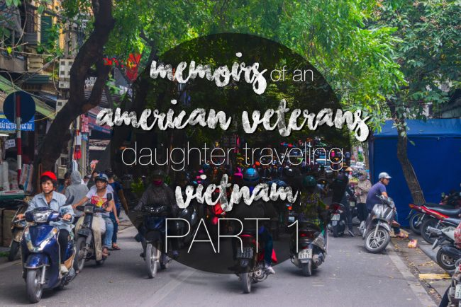 Memoirs of an American Veteran's Daughter Traveling Vietnam: North (Part 1) - Adventures & Sunsets