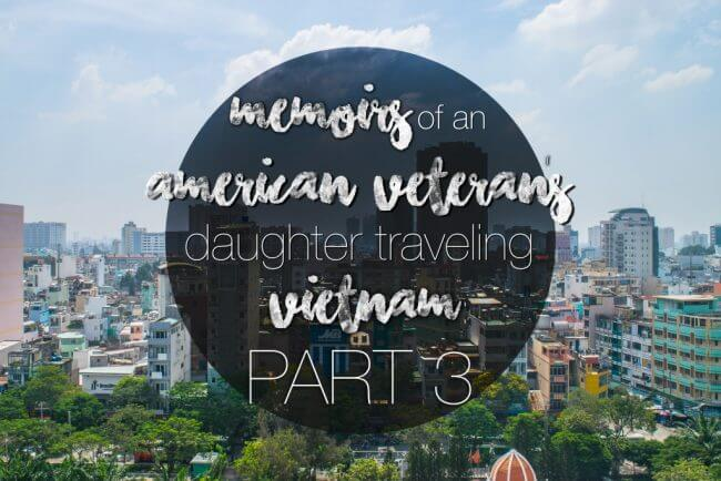 Memoirs of an American Veteran's Daughter Traveling Vietnam: South (Part 3) - Adventures & Sunsets