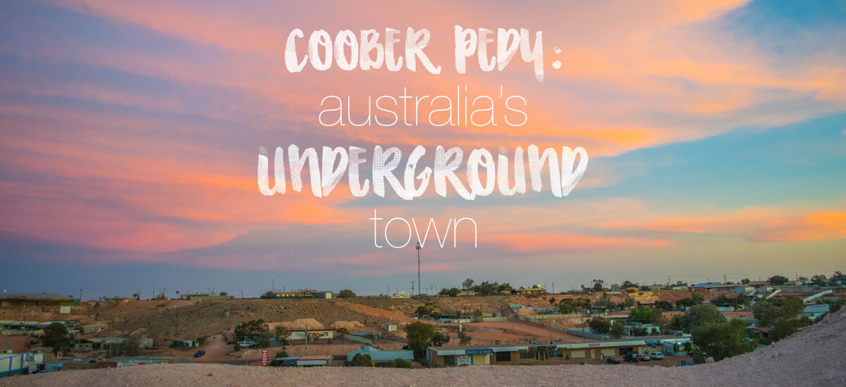 Coober Pedy Australia: An Underground Opal Mining Town in the Outback