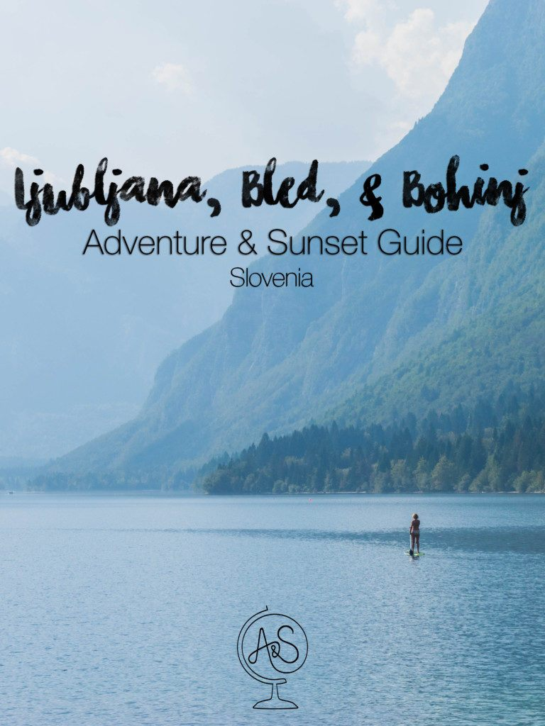 Ljubljana, Bohinj, Lake Bled Adventure & Sunset Guide - slovenia travel guide