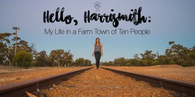 Hello Harrismith: My Life in a Rural Australian Farm Town of Ten (Yes, 10 People)