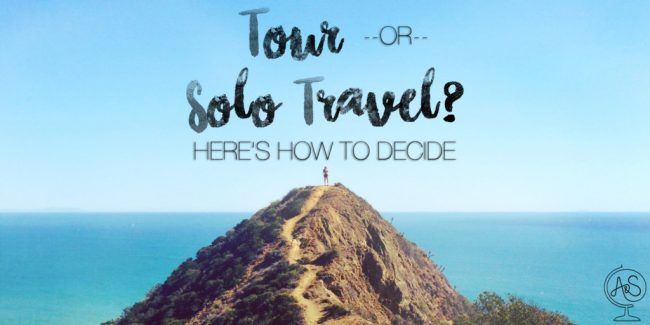 Tour or Solo Travel? Here's How To Decide