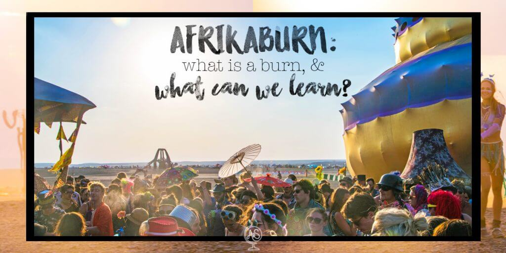 Afrikaburn: What is Burning Man Culture, and What Can We Learn?