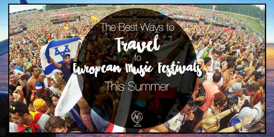The Best Ways to Travel to European Music Festivals this Summer
