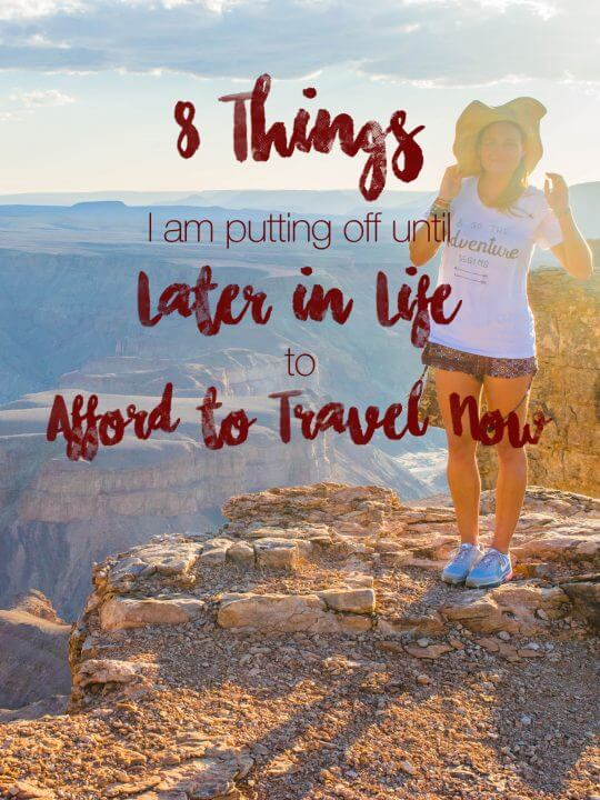 Things to put of now to afford to travel now