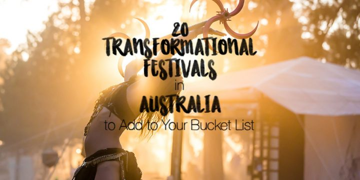 20 Transformational Festivals in Australia to Add to Your Bucket List