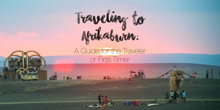 Traveling to Afrikaburn: A Guide for the Traveler or First-Timer