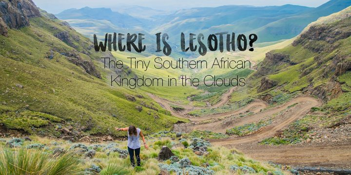 Where is Lesotho? The Tiny Southern African Kingdom in the Clouds