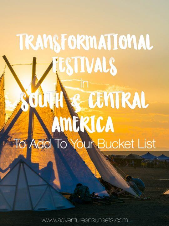 Transformational Music Festivals in South and Central America to add to your bucket list! Transformational festivals include music, art, culture, workshops, yoga, sustainability, ecology, health and much more to transform yourself as you experience it.