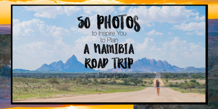 Plan A Road Trip >> 50 Photos To Inspire You To Plan A Namibia Road Trip Itinerary