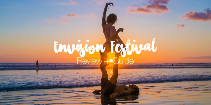 Envision Festival Review + Guide: All You Need to Know for Costa Rica