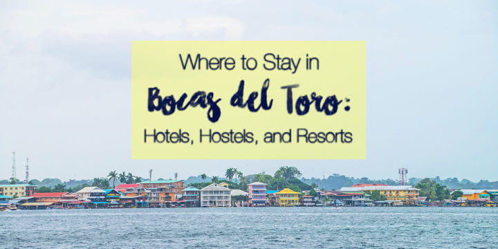 Where to stay in Bocas del Toro for every type of traveler! Including Bocas del Toro hostels for backpackers, and Bocas del Toro hotels and resorts for everyone else!