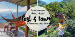 The Lost and Found Hostel Panama: and adventure hiking hostel in panama's mountains