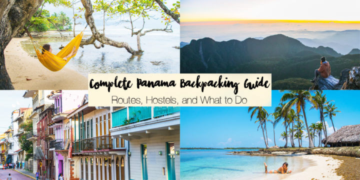 Complete Panama Backpacking Guide: Routes, Hostels, and What to Do