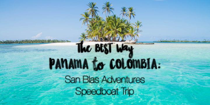 The Best Way Panama to Colombia: San Blas Adventures Speedboat Trip