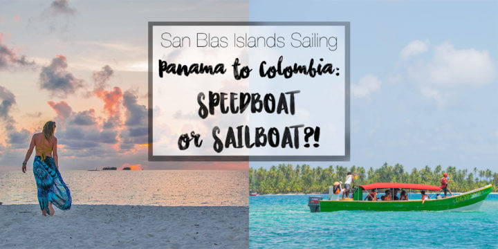 San Blas Sailing Panama to Colombia: Speedboat or Sailboat Trip?