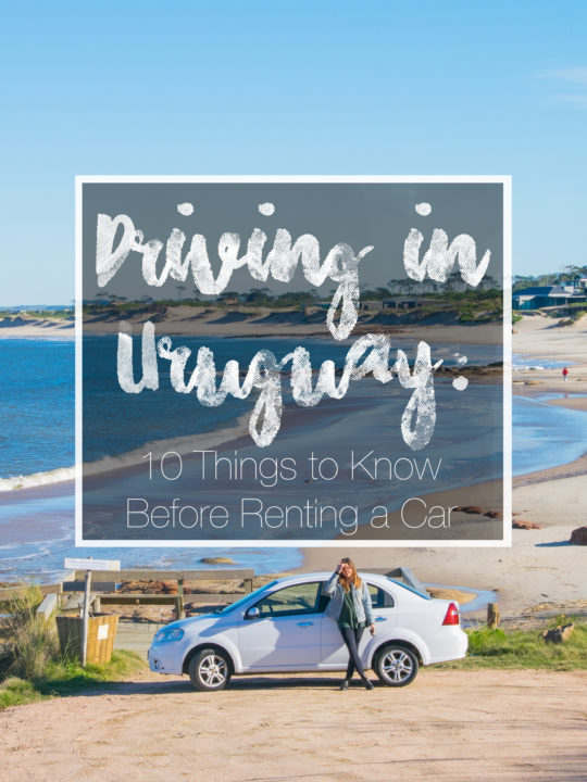 10 things to know before renting a car or driving in Uruguay - which is definitely the best way to explore this beautiful country! #uruguay #southamerica #travel #adventuretravel