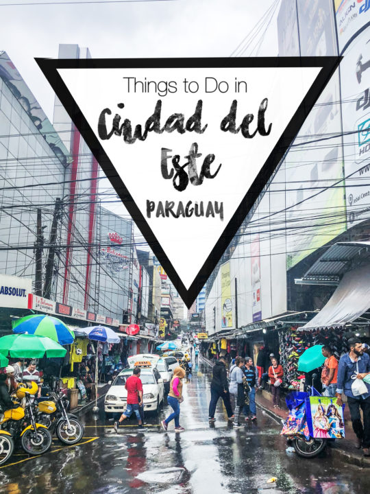 Things to do in Ciudad del Este Paraguay in 1-2 days - visit the shopping capital os South America and a triple border between Brazil, Paraguay, and Argentina!