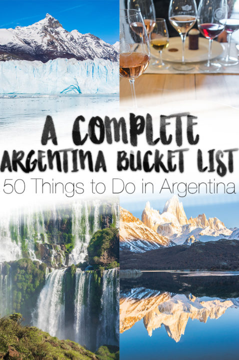 50 Things to do in Argentina: A complete Argentina bucket list of amazing adventures, food, places, and activities for your trip to Argentina!