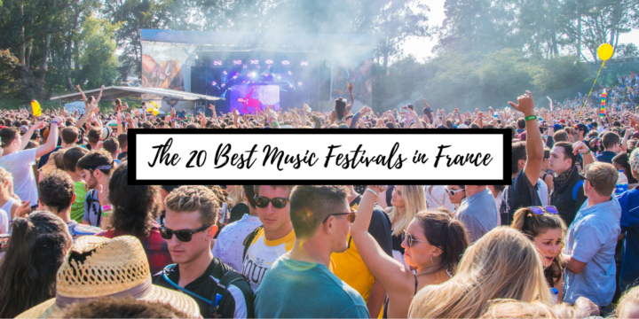 Festivals in France: The 20 Best French Music Festivals