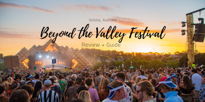 Beyond the Valley Festival Review + Guide: All You Need to Know