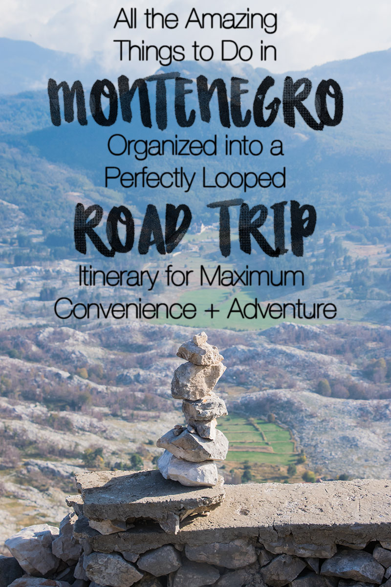 montenegro road trip guide and all possible things to do and see in montenegro