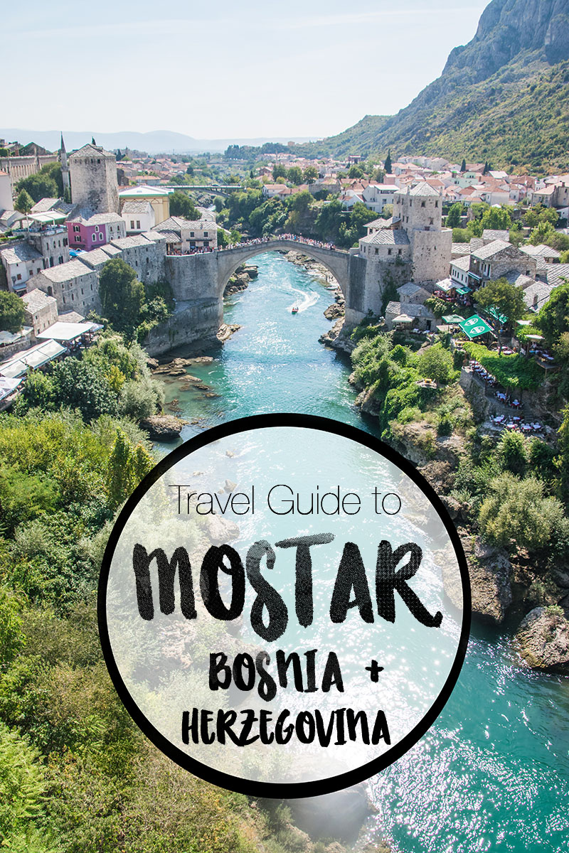 travel guide mostar bosnia and herzegovina