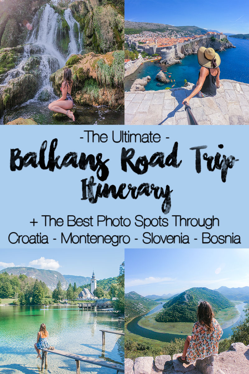 The ideal western Balkans Road Trip - including nearly 3 weeks worth of destinations throughout Croatia, Slovenia, Bosnia + Herzegovina, and Montenegro. What to do, where to stay, where to eat, and more for each destination, plus opportunities to extend the Balkans itinerary to see even more! AMazing photo and instagram spots in each destination and the best views in the balkans! #balkansroadtrip #balkans #croatia #slovenia #montenegro #bosnia