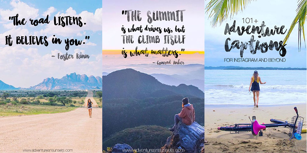 101 Adventure Captions For Instagram Facebook And Beyond