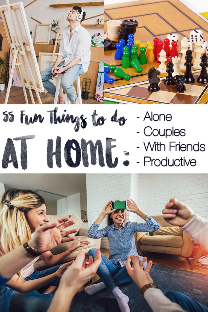 55 Fun Things To Do At Home Boredom Self Quarantine Or Apocalypse