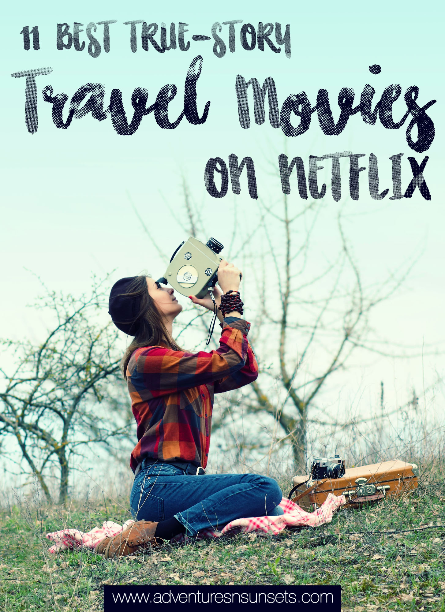 Travel movies on Netflix - Adventures & Sunsets